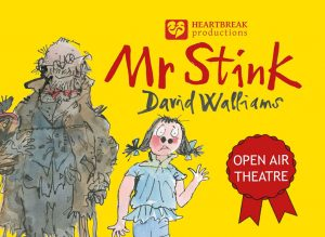 Image including text that reads Heartbreak Productions presents: Mr Stink by David Walliams.