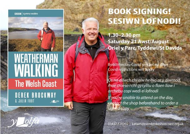 Image on grey haired man in red raincoat. Man is BBC Wales TV weatherman Derek Brockway. Text on image says 'Book signing - 1.30pm-2.30pm Saturday 21 August, Oriel y Parc, St Davids. Covid restrictions will apply. If you're unable to attend on the day, contact the shop beforehand to order a signed copy. Welsh Coast